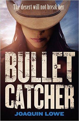 Bullet Catcher by Joaquin Lowe (YA Staff pick )