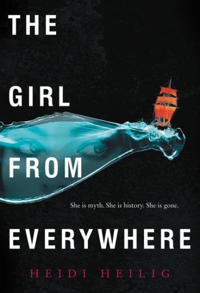The Girl From Everywhere By Heidi Heilig (YA Staff Pick )