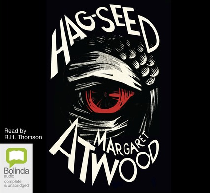 Hag-Seed, the Tempest Retold by Margaret Atwood