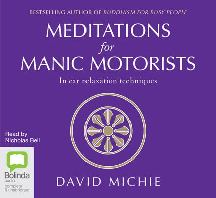 Meditations for Manic Motorists by David Michie