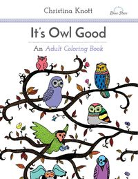 It's Owl Good: an adult colouring book