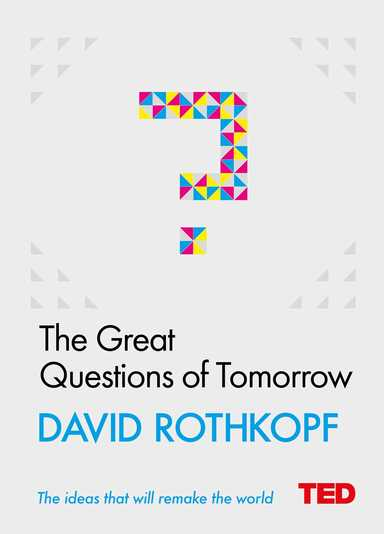 The Great Questions of Tomorrow by David Rothkopf