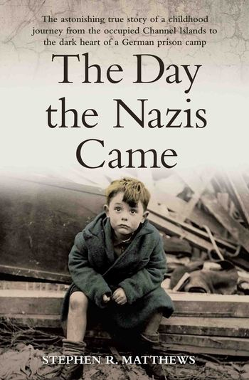 The Day the Nazis Came by Stephen Matthews