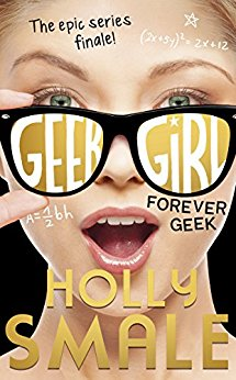 Geek Girl Forever Geek; Holly Smale