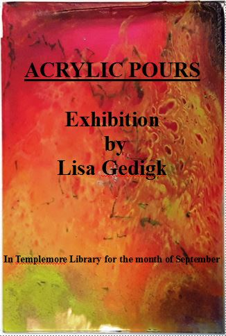 Templemore Library – Acrylic Pours An Exhibition By Lisa Gedigk