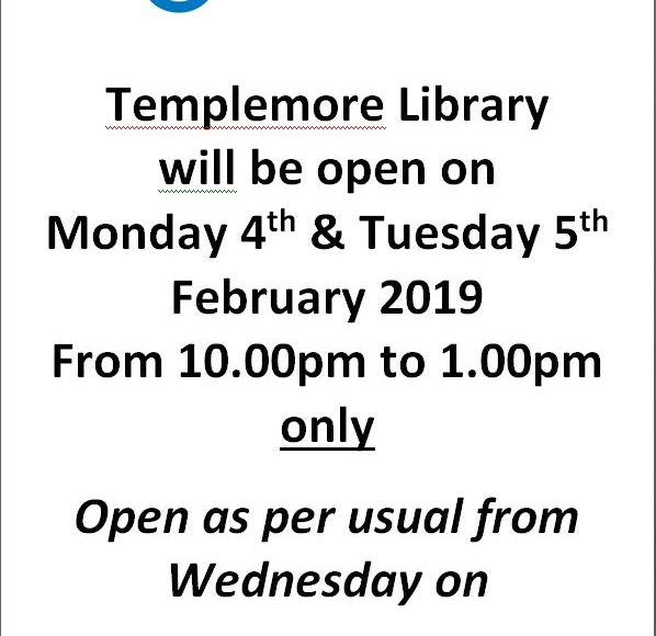 Templemore Library Opening Hours For Monday 4th & Tuesday 5th February 2019