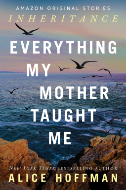 Everything My Mother Taught Me – Alice Hoffman