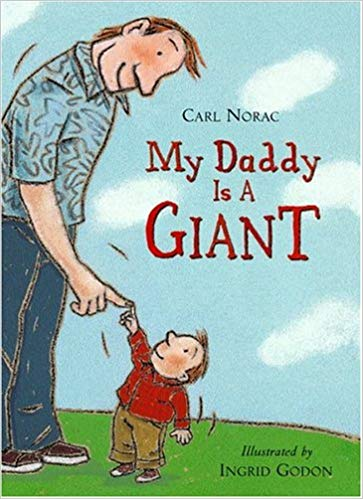 My Daddy is a Giant – Carl Norac