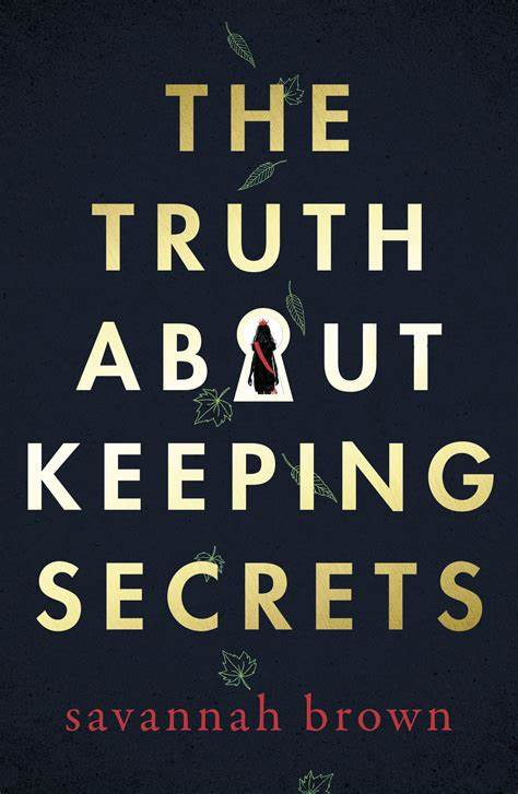 The Truth About Keeping Secrets – Savannah Brown