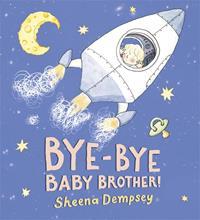 BYE-BYE BABY BROTHER! (Copy)