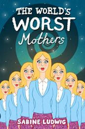 WORST MOTHERS (Copy)