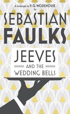 Jeeves And The Wedding Bells By Stephen Faulks