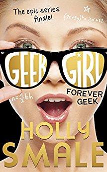 Geek Girl Forever Geek; Holly Smale
