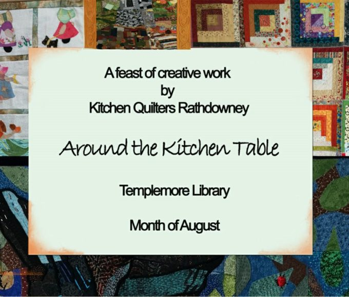 "Templemore Library ""Around The Kitchen Table"" Exhibition By Kitchen Quilters Rathdowney"