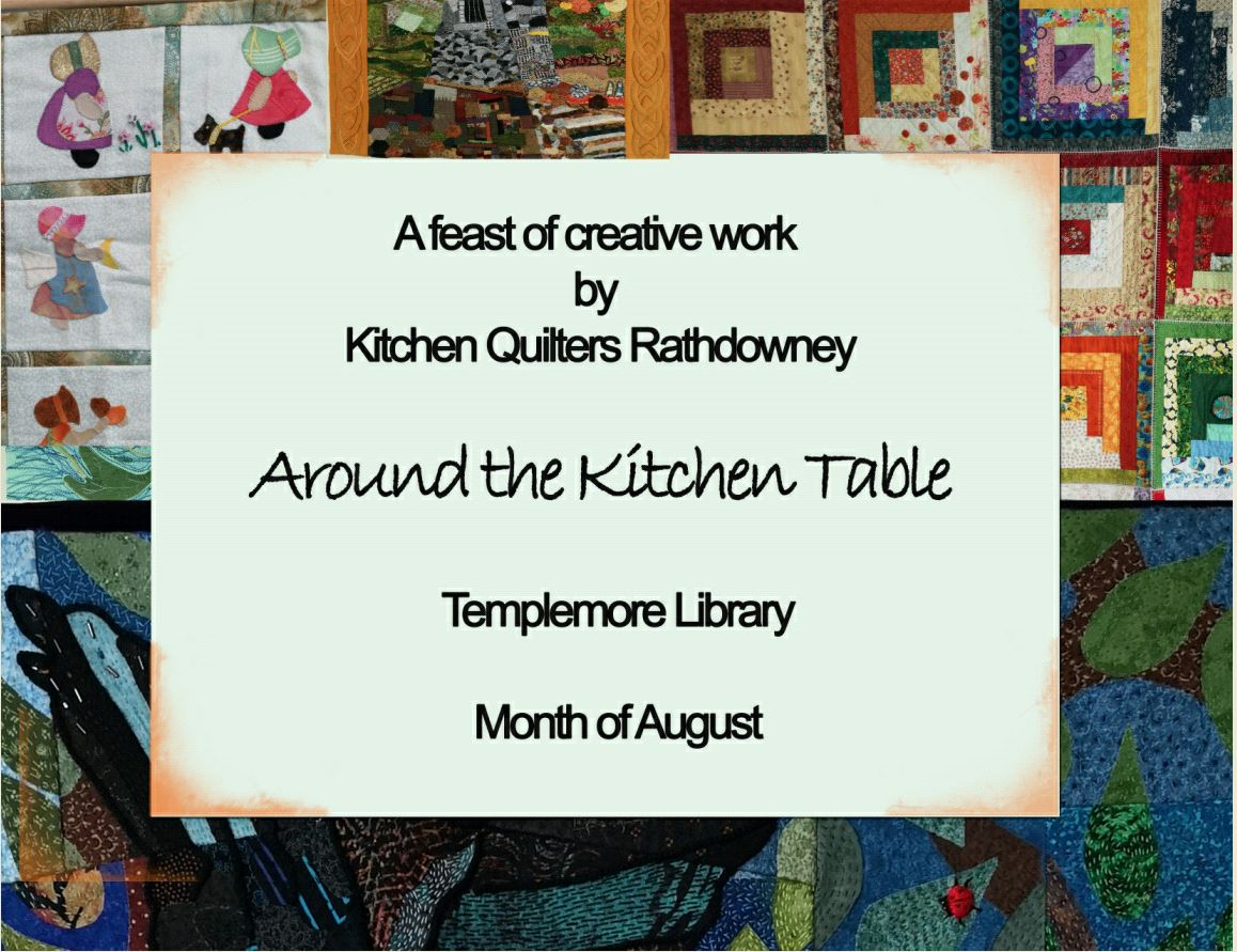 """Templemore Library """"Around The Kitchen Table"""" Exhibition By Kitchen Quilters Rathdowney"""