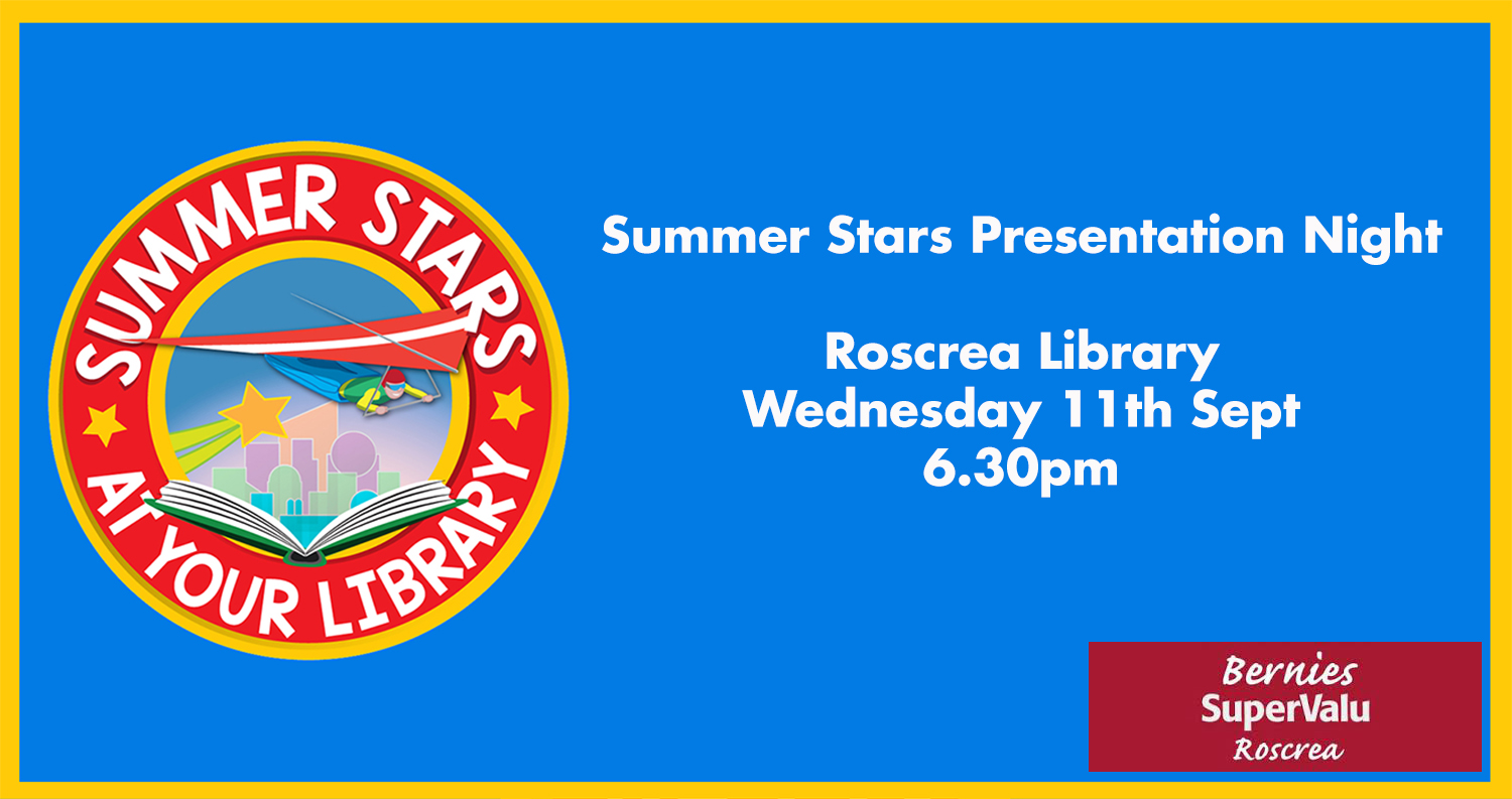Summer Stars Presentation Night In Roscrea Library, Weds 11th  @ 6.30pm