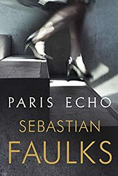 Paris Echo – Sebastian Faulks