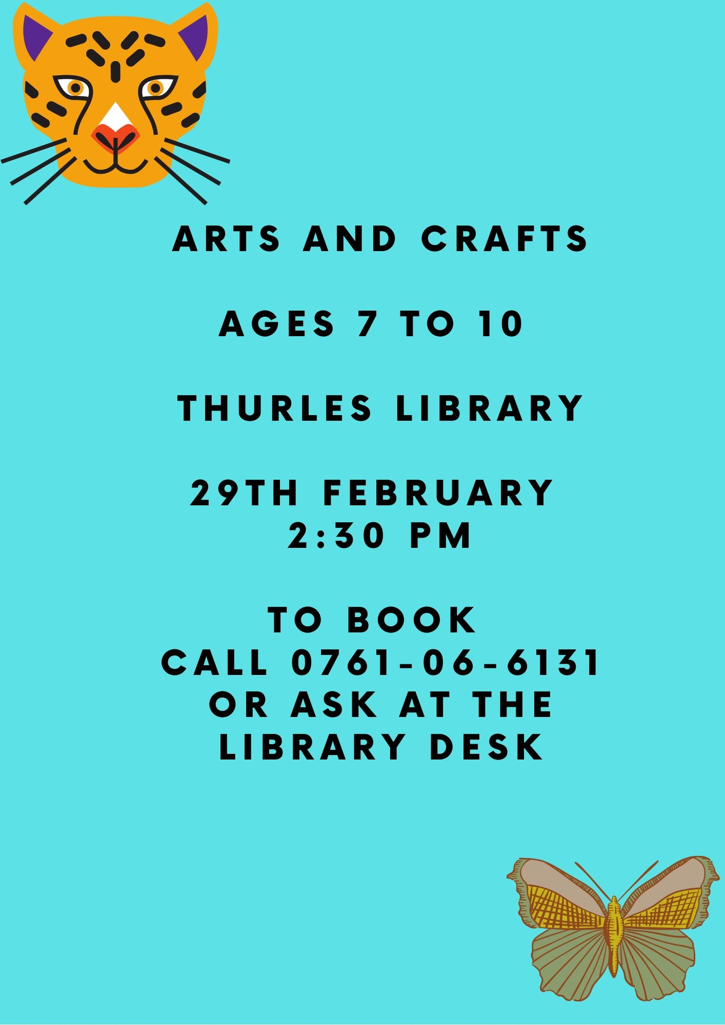 Copy of ARTS AND CRAFTS FOR 7 TO 10 YEARS THURLES lIBRARY 29TH fEBRUARY 2020 20 to book call 0761-0606131 or ask at the Library desk