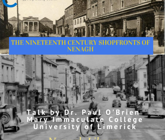 """Remnants Of Retail: The Nineteenth-century Shopfronts Of Nenagh"" By Dr. Paul O'Brien: Nenagh Library"