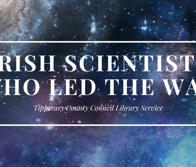 Irish Scientists Who Led The Way!
